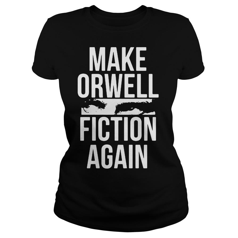 1984 Make Orwell Fiction Again shirt Women