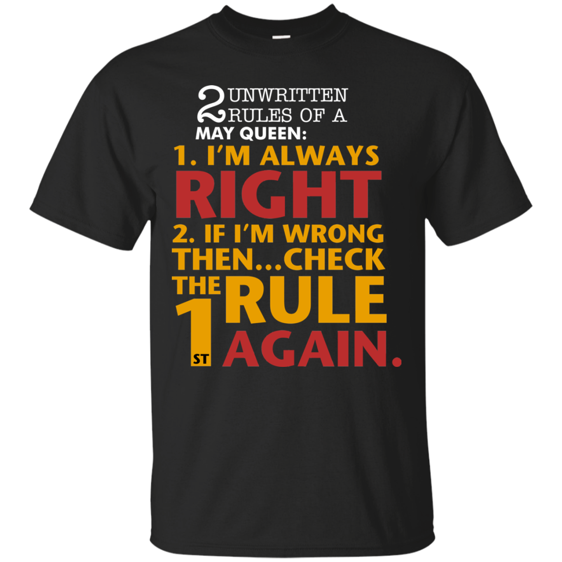 2 unwritten rules of a May Queen I'm always right T shirt Hoodie Sweater Men