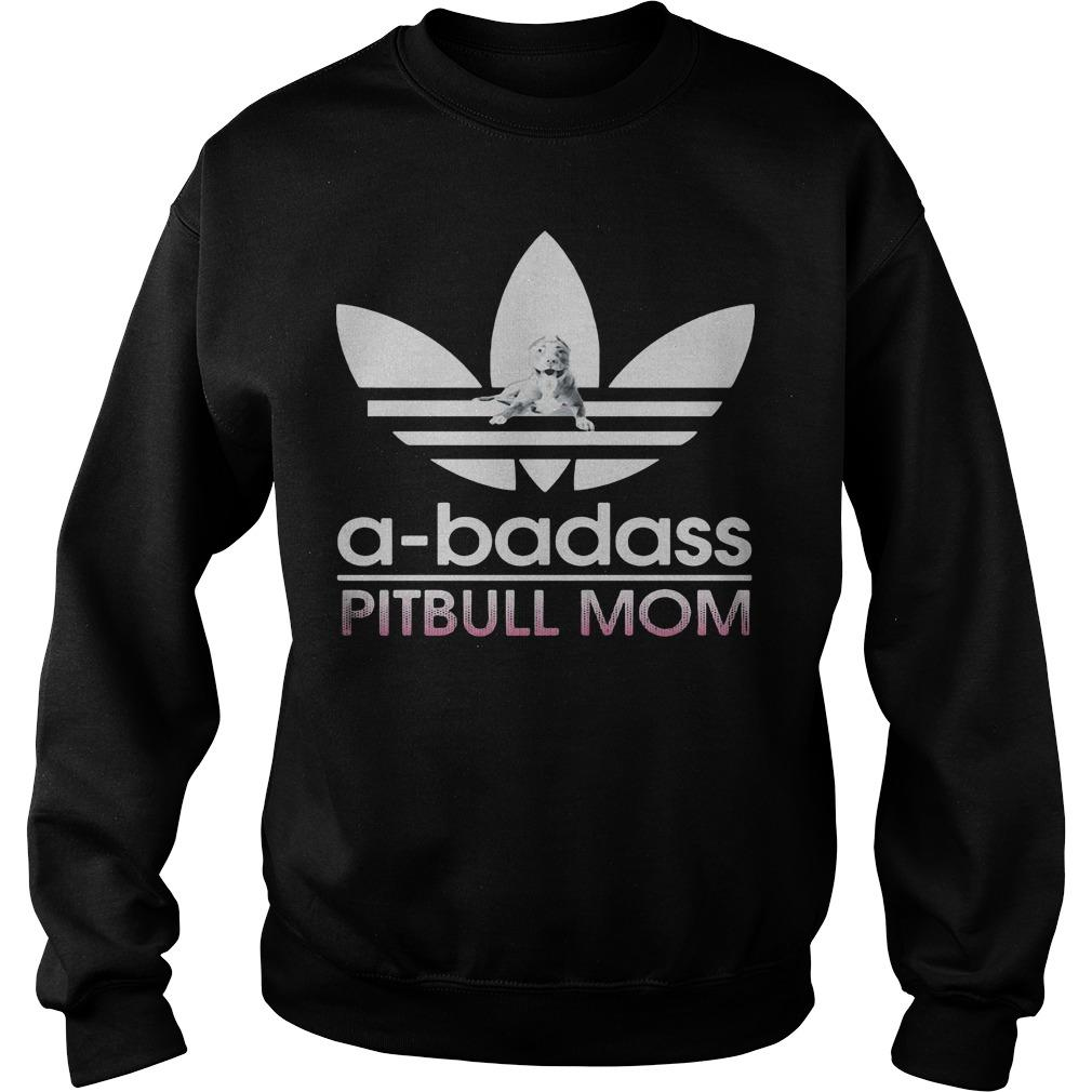 A badass Pibull mom shirt SweatShirt
