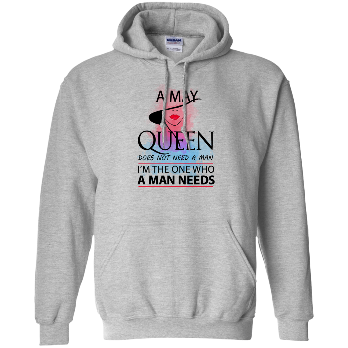A May Queen does not need a man I'm the one who a man needs T shirt Hoodie Sweater Hoodie