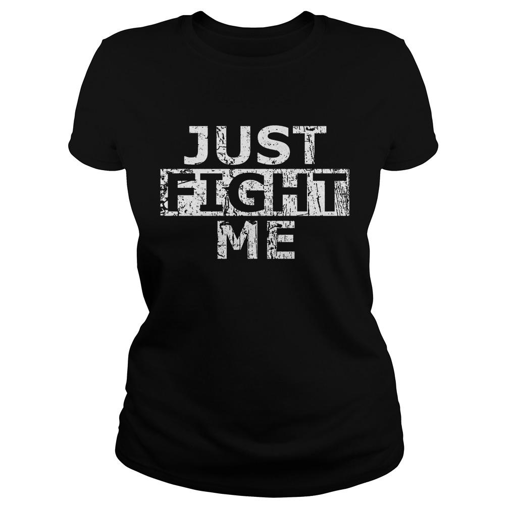 Acal just fight me shirt Women