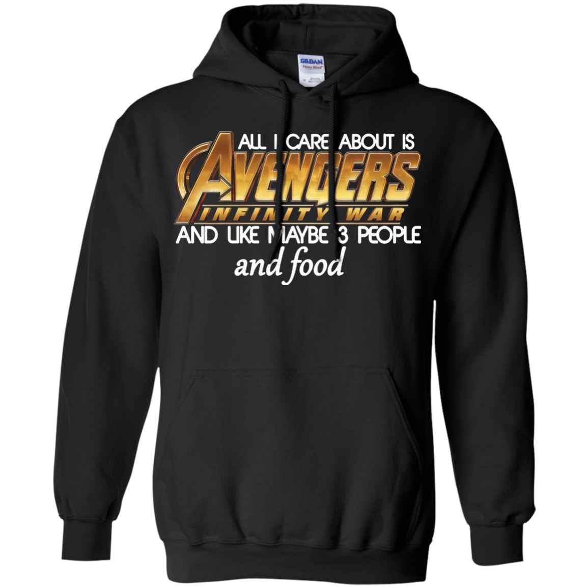 All I Care About Is Avengers Infinity War And Like Maybe 3 People Shirt Hoodie Men