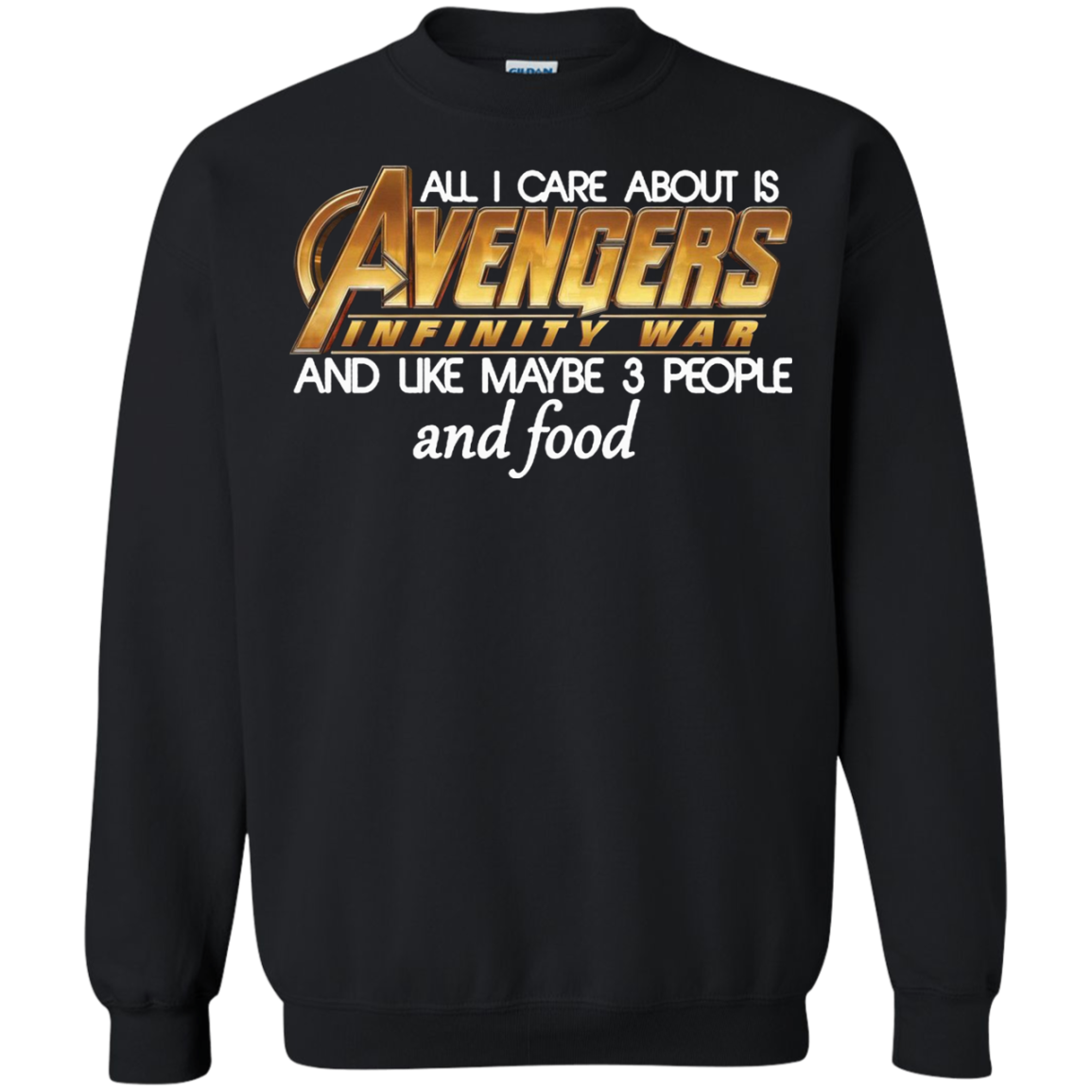 All I Care About Is Avengers Infinity War And Like Maybe 3 People Shirt Sweatshirt Men