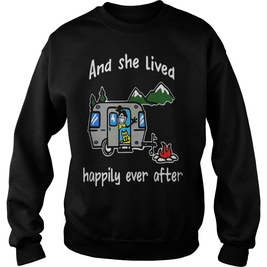And she lived happily ever after camping shirt SweatShirt