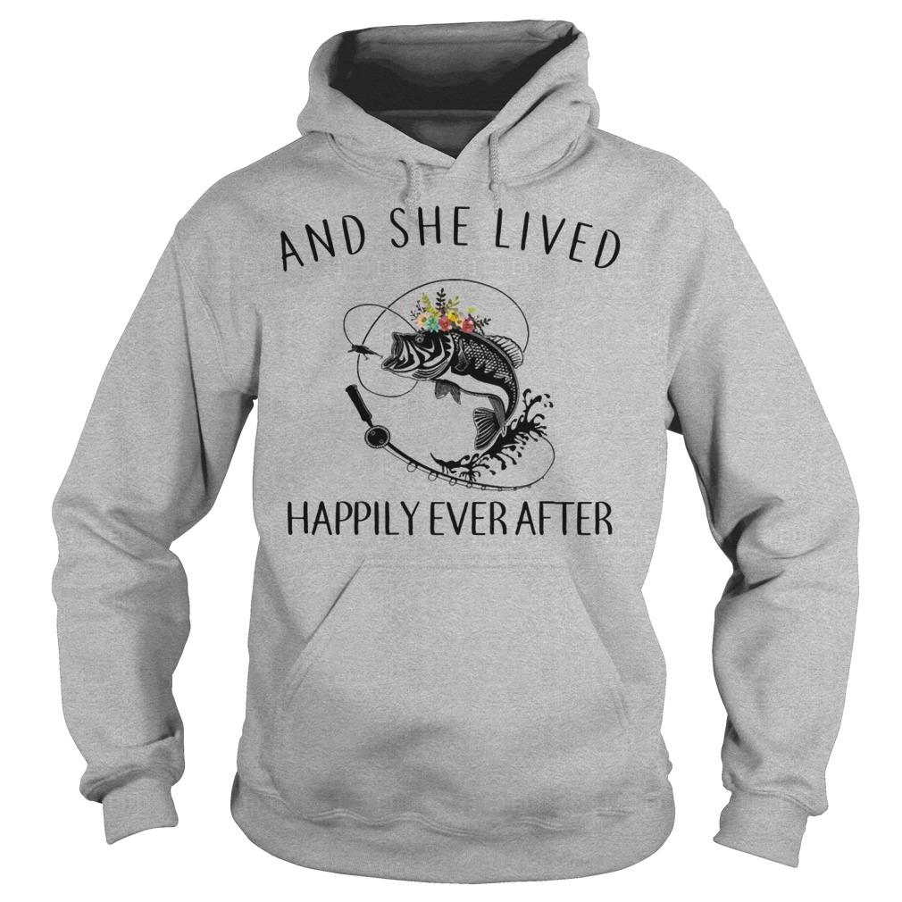 And she lived happily ever after fishing shirt Hoodie