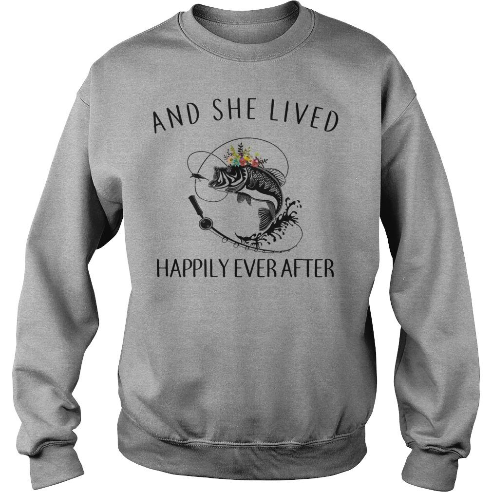And she lived happily ever after fishing shirt SweatShirt
