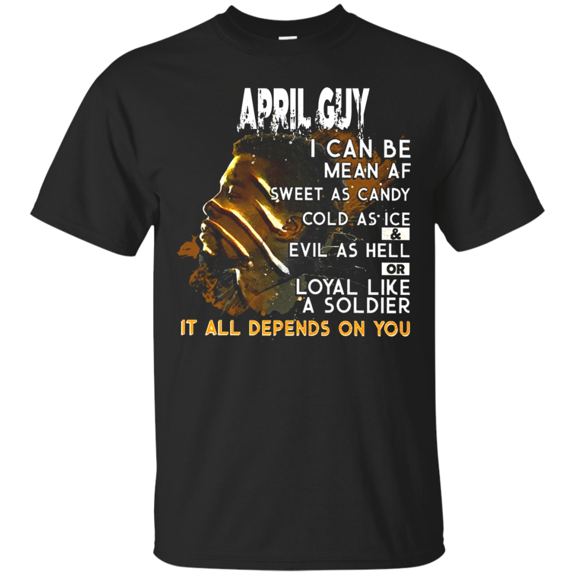 April Guy I Can Be Mean Af Sweet As Candy Cold As Ice T shirt hoodie sweater Men