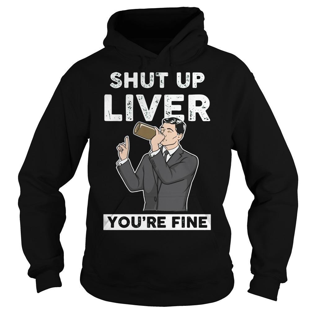 Archer: Shut up liver you're fine Hoodie