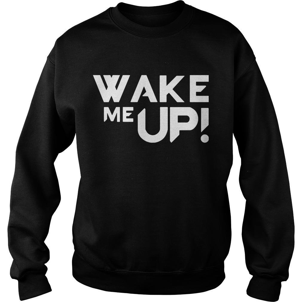 Avicii wake me up shirt SweatShirt