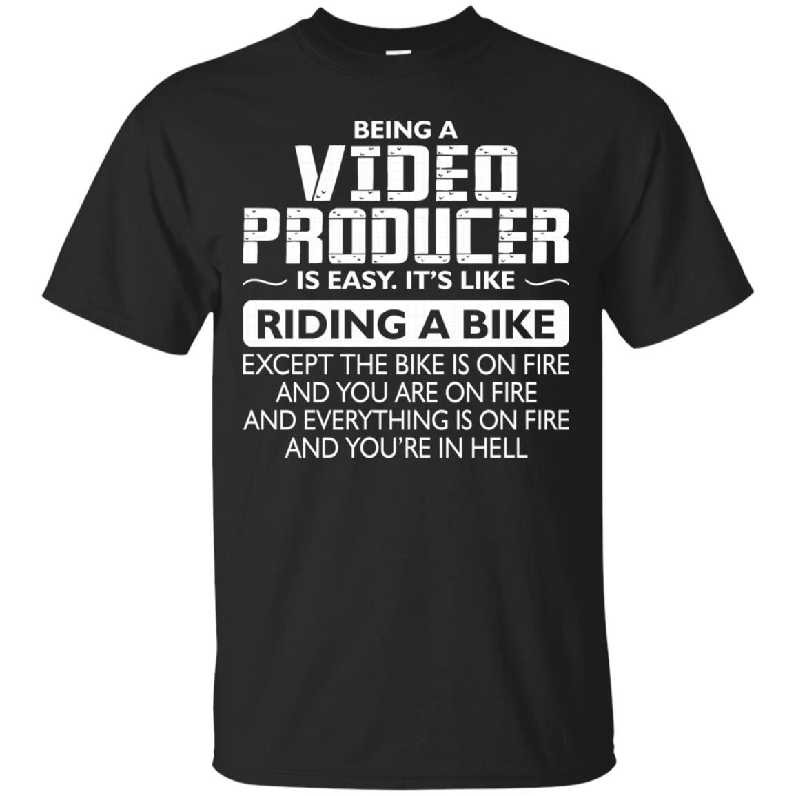 Being A Video Producer Like The Bike Is On Fire T-Shirt Men