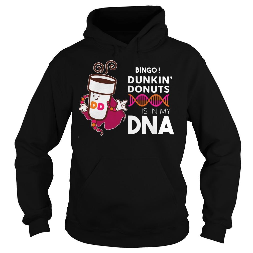 Bingo Dunkin' Donuts is in My DNA shirt Hoodie