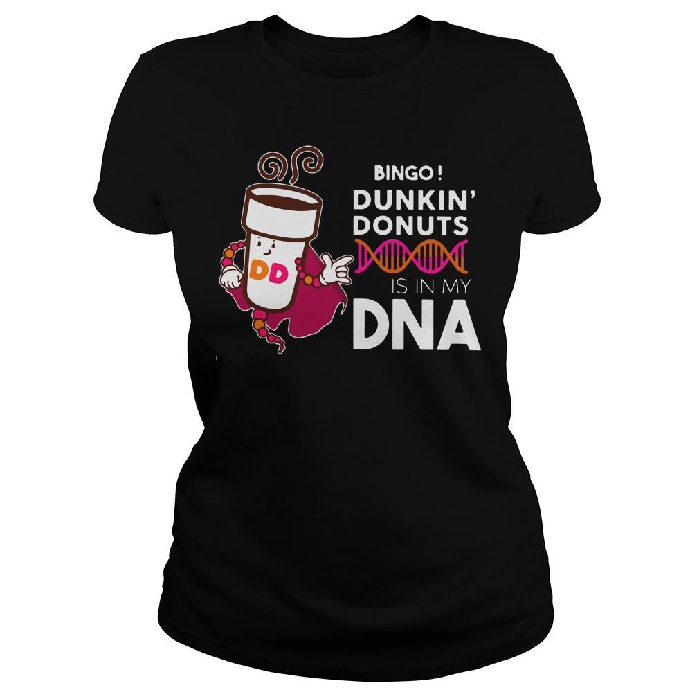 Bingo Dunkin' Donuts is in My DNA shirt Women