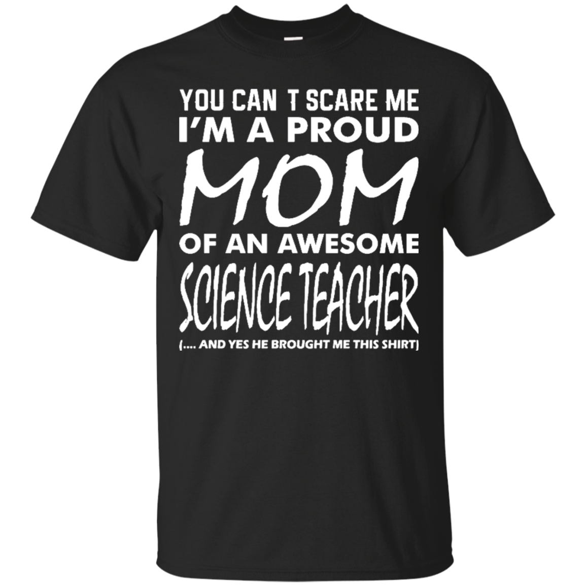 Cant scare me proud mom awesome science teacher t shirt Men