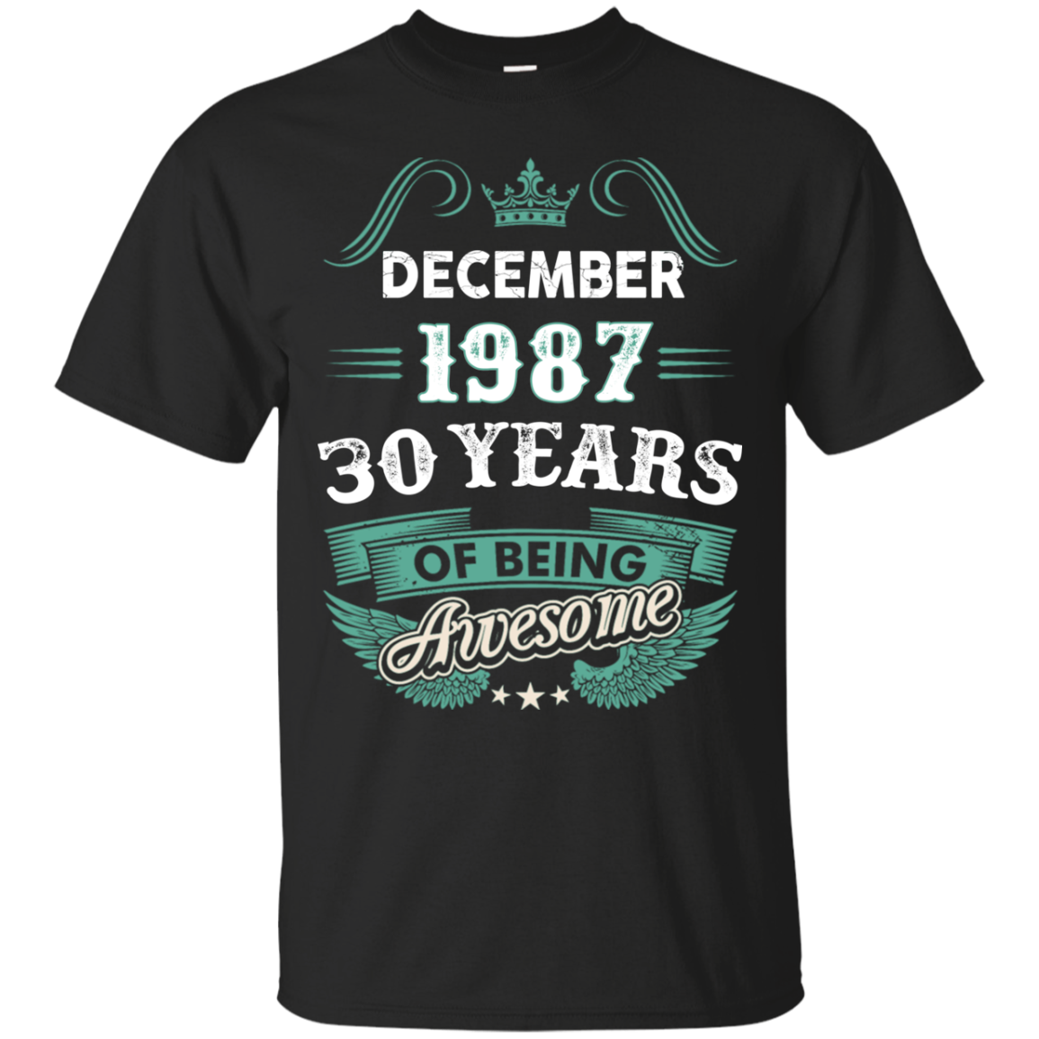 December 1987 30 Years of being Awesome t shirt Men