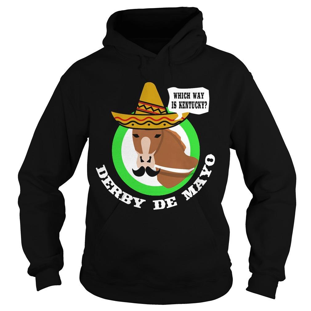 Derby De Mayo Kentucky Horse Race Sombrero Mexican shirt Hoodie
