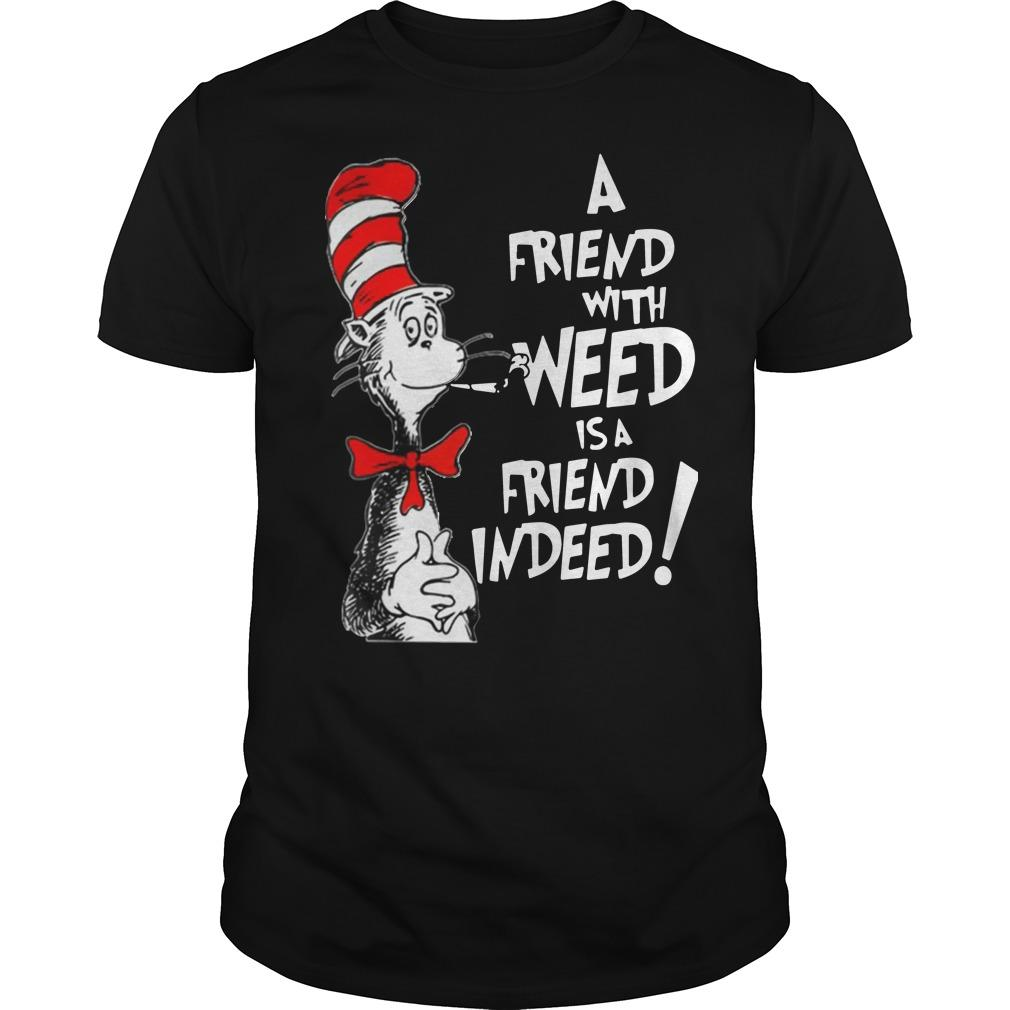 Dr Seuss: a friend with weed is a friend indeed shirt Men