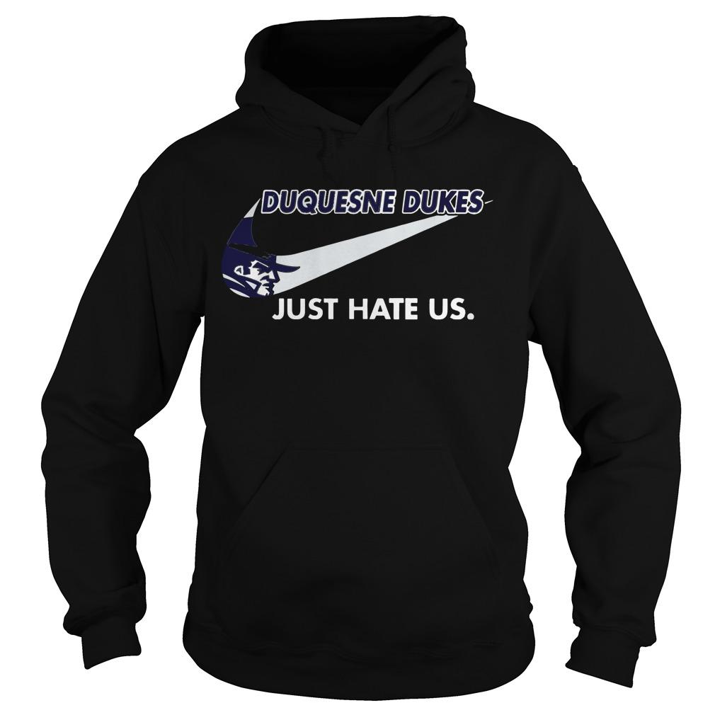Duquesne Dukes Just Hate Us shirt Hoodie