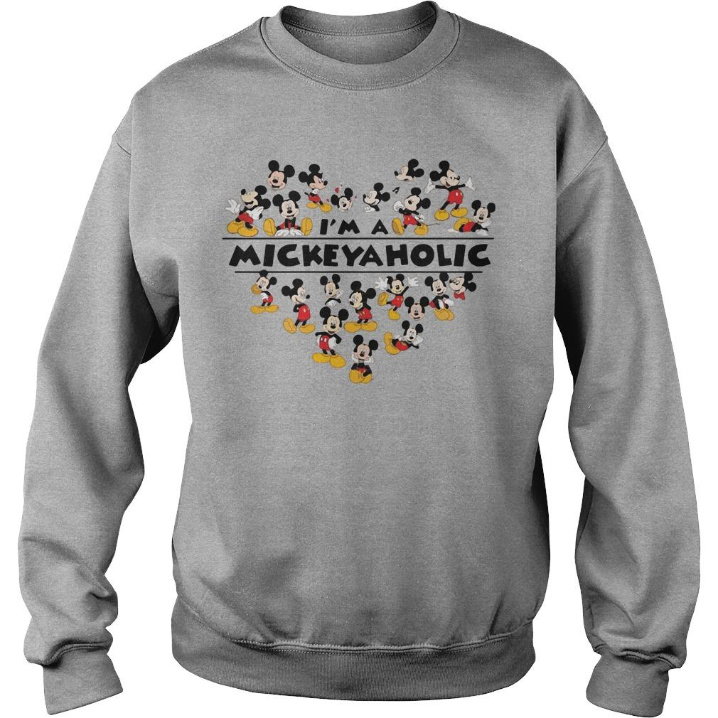 I am a Mickeyaholic ? Mickey Mouse shirt SweatShirt