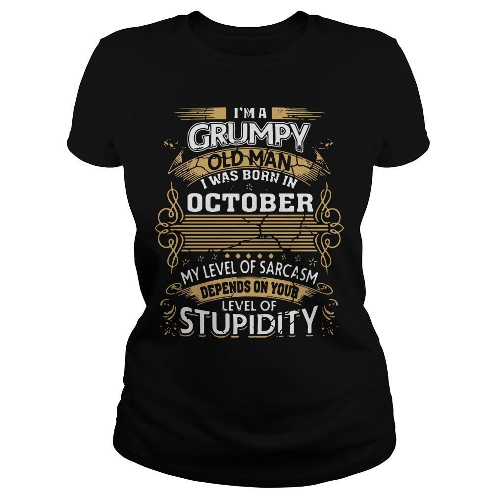 I'm a Grumpy old man I was born in October shirt Women