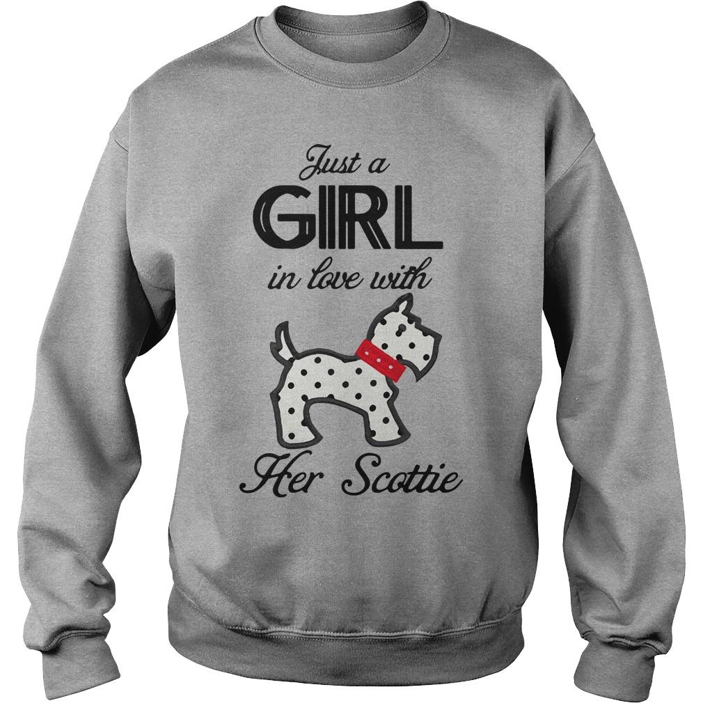 Just a girl in love with her Scottie shirt SweatShirt