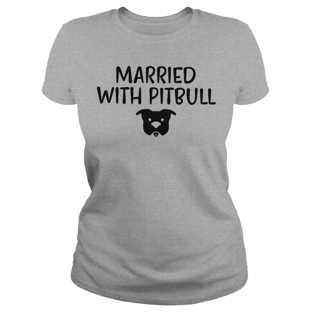 Married with Pitbull shirt Women