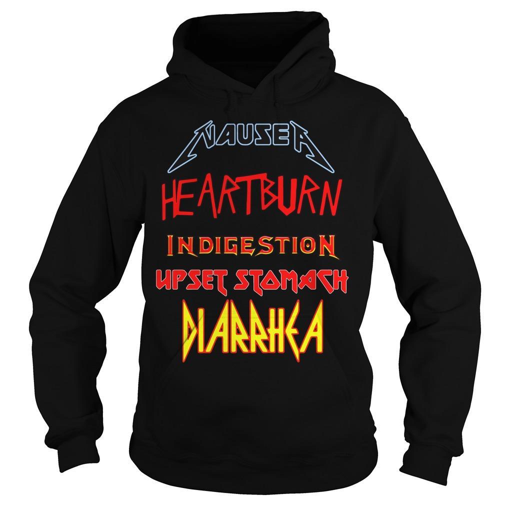 Nausea heartburn indigestion upset stomach diarrhea shirt Hoodie