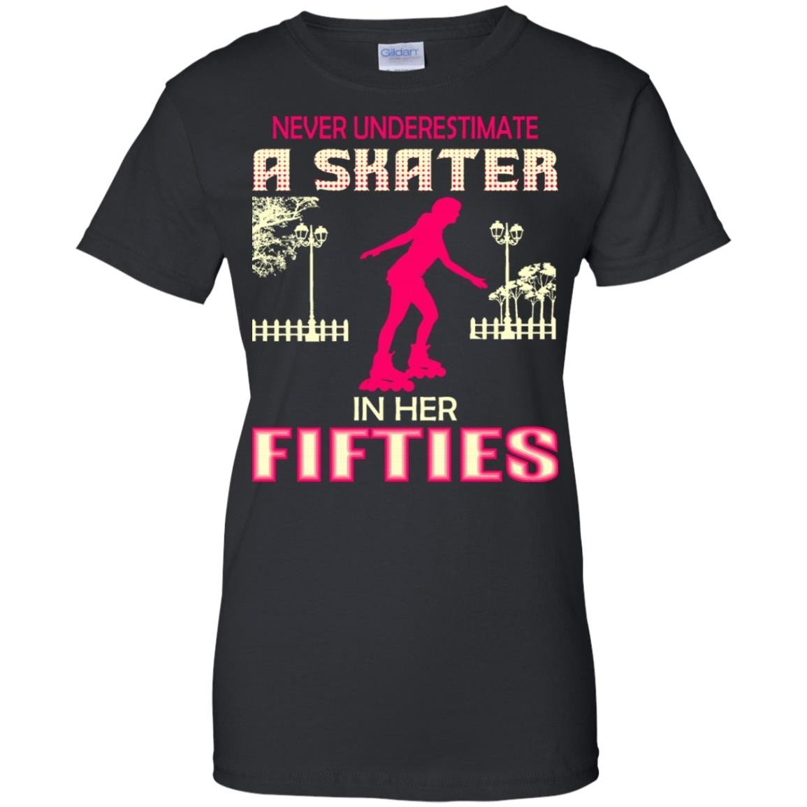 Never Underestimate A Skater In Her Fifties T-Shirt Women