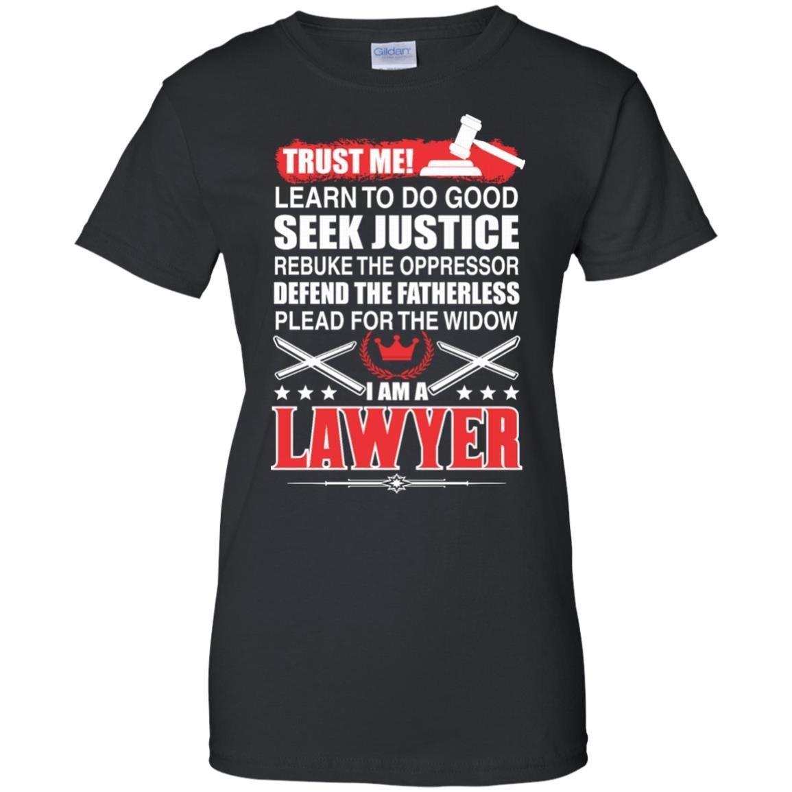 Trust Me I Am Lawyer T-Shirt Women