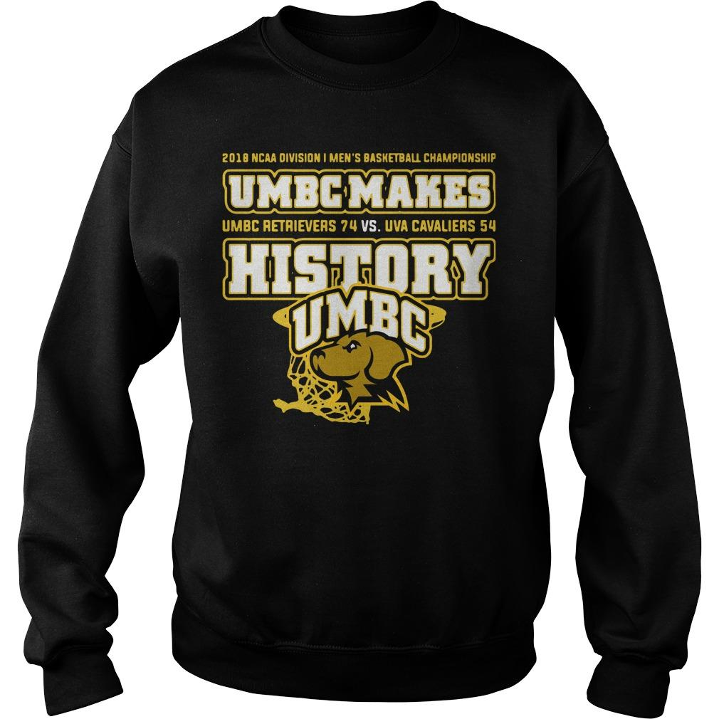 UMBC Makes History shirt SweatShirt