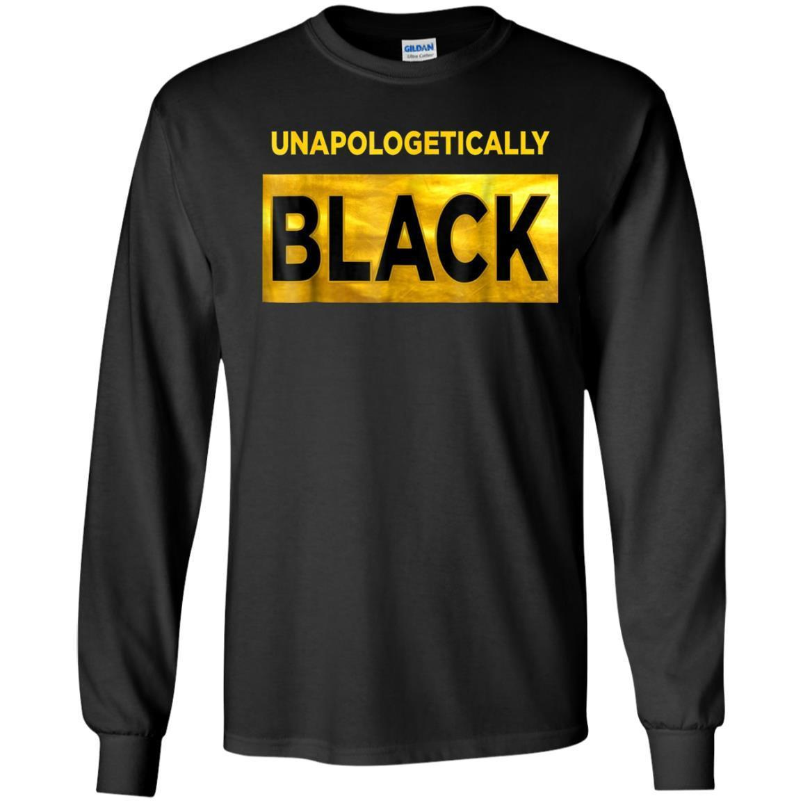 Unapologetically Black T-Shirt Pride Apparel Clothing Long Sleeve 240