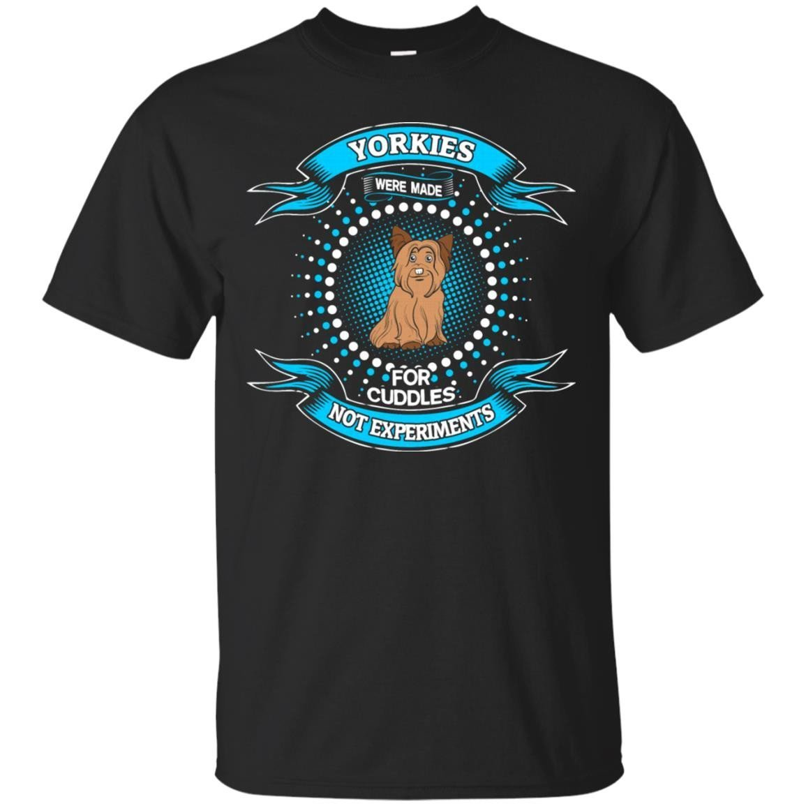 Yorkie Dogs For Cuddles Not Experiments T-Shirt Men
