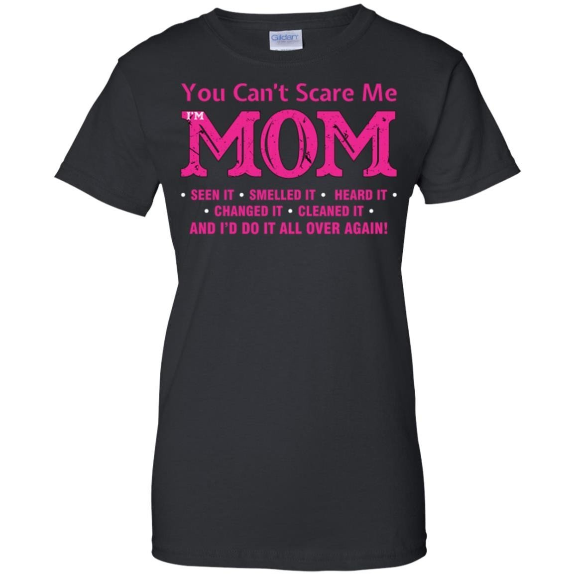 You Cant Scare Me I Am A Mom T-Shirt Women