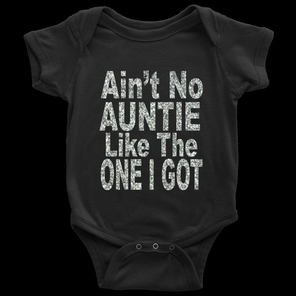 Ain't No Auntie Like The One I Got Shirts