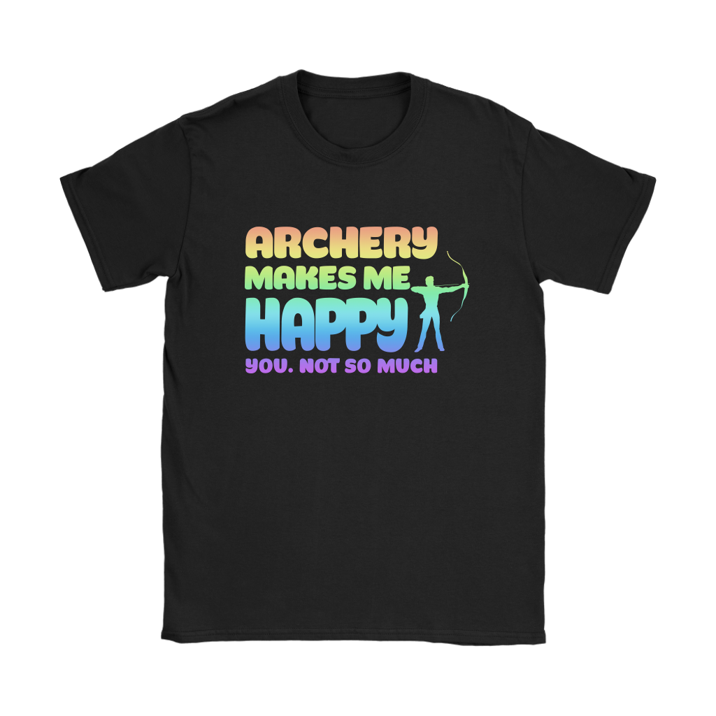 Archery Makes Me Happy You Not So Much Sports Shirts. Women