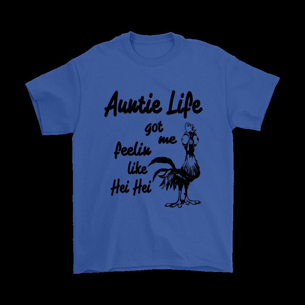 Auntie Life Got Me Feelin Like Hei Hei Movies Shirts